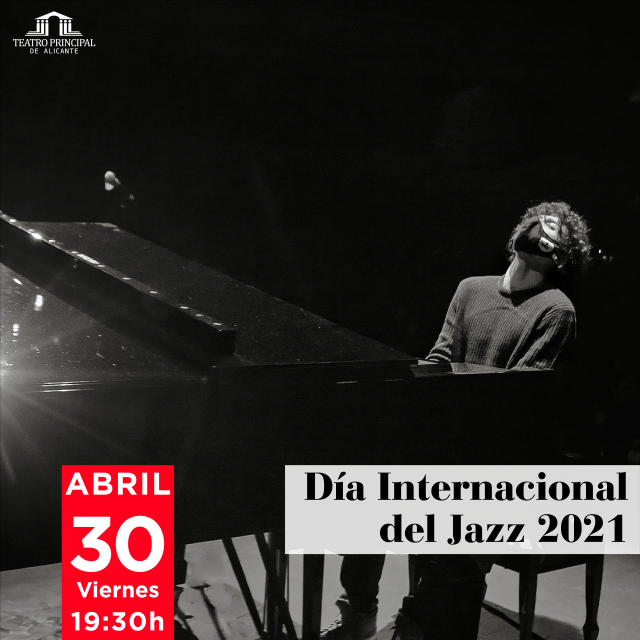 DÍA INTERNACIONAL DEL JAZZ 2021 (INTERNATIONAL JAZZ DAY 2021)